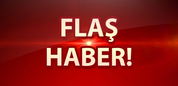 FLAŞ HABER